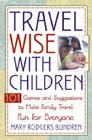 Travel Wise with Children: 101 Games and Ideas to Make Family Travel Fun for Everyone Cover Image