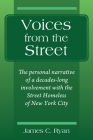 Voices from the Street: The personal narrative of a decades-long involvement with the Street Homeless of New York City Cover Image