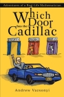 Which Door has the Cadillac: Adventures of a Real-Life Mathematician Cover Image