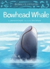 Animals Illustrated: Bowhead Whale (English) Cover Image