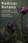 Radical Botany: Plants and Speculative Fiction Cover Image