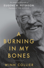 A Burning in My Bones: The Authorized Biography of Eugene H. Peterson, Translator of The Message Cover Image