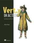 Vert.x in Action: Asynchronous and Reactive Java Cover Image
