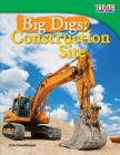 Big Digs: Construction Site (Time for Kids Nonfiction Readers: Level 3.4) Cover Image