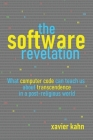 The Software Revelation: What Computer Code Can Teach Us About Transcendence in a Post-Religious World Cover Image
