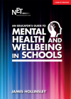 An Educator's Guide to Mental Health and Wellbeing in Schools Cover Image