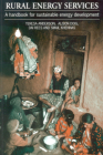 Rural Energy Services: A Handbook for Sustainable Energy Development Cover Image
