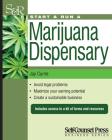 Start & Run a Marijuana Dispensary or Pot Shop: Wherever It Is Legal! (Start & Run a Business Series) Cover Image