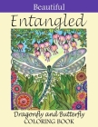 Beautiful Entangled Dragonfly and Butterfly Coloring Book: An Awesome Dragonfly and Butterfly Coloring Book For Adults Stress Relieving Design Cover Image