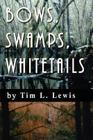 Bows, Swamps, Whitetails Cover Image