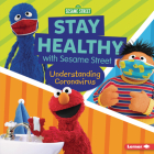 Stay Healthy with Sesame Street (R): Understanding Coronavirus Cover Image