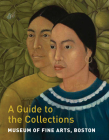 Museum of Fine Arts, Boston: A Guide to the Collections Cover Image