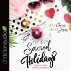 Sacred Holidays: Less Chaos, More Jesus Cover Image