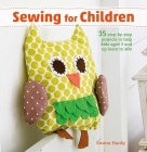 Sewing for Children: 35 step-by-step projects to help kids aged 3 and up learn to sew Cover Image