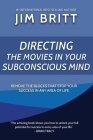 Directing the Movies in Your Subconscious mind Cover Image