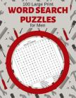 100 Large Print Word Search Puzzles For Men: Brain game entertainment activity book Cover Image