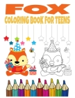 Fox Coloring Book for Teens: Gift for Foxes Lovers, Coloring Book for Boys & Girls Cover Image