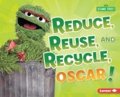 Reduce, Reuse, and Recycle, Oscar! Cover Image
