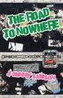 The Road To Nowhere: How to be a successful failure in the music industry! Cover Image