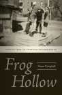 Frog Hollow: Stories from an American Neighborhood (Garnet Books) Cover Image