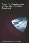 Tipping Point: Transformation and Innovation in the Legal Department Cover Image