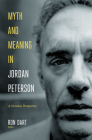 Myth and Meaning in Jordan Peterson: A Christian Perspective Cover Image