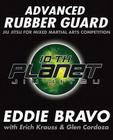 Advanced Rubber Guard: Jiu-Jitsu for Mixed Martial Arts Competition Cover Image