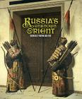 Russia's Unknown Orient: Orientalist Painting 1850-1920 Cover Image
