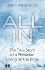 All In: The True Story of a Physician Living on the Edge Cover Image