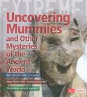 Uncovering Mummies and Other Mysteries of the Ancient World Cover Image