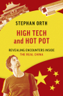 High Tech and Hot Pot: Revealing Encounters Inside the Real China Cover Image