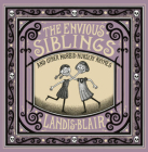 The Envious Siblings: And Other Morbid Nursery Rhymes