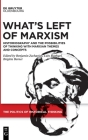What's Left of Marxism: Historiography and the Possibilities of Thinking with Marxian Themes and Concepts Cover Image