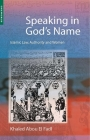 Speaking in God's Name: Islamic Law, Authority and Women Cover Image