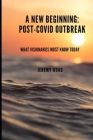 A New Beginning Post-COVID Outbreak: What Visionaries Must Know Today Cover Image