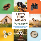Let's Find Momo Outdoors!: A Hide-and-Seek Adventure with Momo and Boo Cover Image
