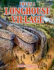 Life in a Longhouse Village (Native Nations of North America) Cover Image