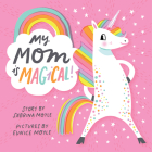 My Mom Is Magical! (A Hello!Lucky Book) Cover Image