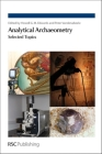 Analytical Archaeometry: Selected Topics Cover Image