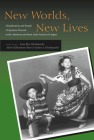 New Worlds, New Lives: Globalization and People of Japanese Descent in the Americas Andfrom Latin America in Japen (Asian America) Cover Image