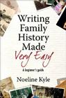 Writing Family History Made Very Easy: A Beginner's Guide Cover Image