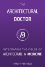 The Architectural Doctor: Blueprints for Health in Buildings Cover Image