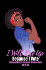I Will Rise Up Because I Vote: Feminist Gift for Women's March - 6 x 9 Cornell Notes Notebook For Wild Women Progressive Political Activists - Africa Cover Image