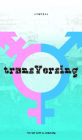 Transversing: Stories by Today's Trans Youth Cover Image
