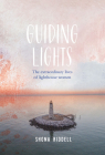 Guiding Lights: The Extraordinary Lives of Lighthouse Women Cover Image