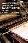 Periodicals and Journalism in Twentieth-Century Ireland 2: A Variety of Voices Cover Image