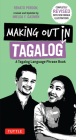 Making Out in Tagalog: A Tagalog Language Phrase Book (Completely Revised) (Making Out Books) Cover Image