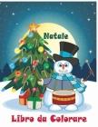 Natale Libro da Colorare: Natale Libro da Colorare: 40+ Natale immagini divertenti / Natale Libro da Colorare In Età Prescolare / Libro da Color Cover Image