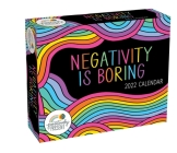 Positively Present 2022 Day-to-Day Calendar: Negativity Is Boring Cover Image