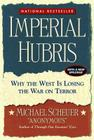 Imperial Hubris: Why the West Is Losing the War on Terror Cover Image